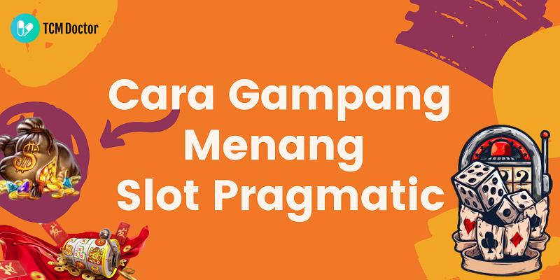 Banner Cara Gampang Menang Slot Pragmatic